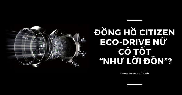 """Đồng hồ Citizen Eco-drive nữ có tốt """"như lời đồn""""?"""
