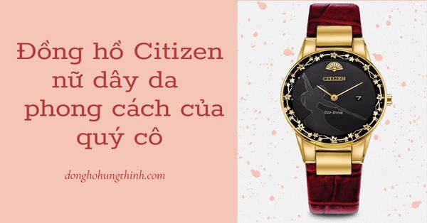 Đồng hồ Citizen nữ dây da - Sự lựa chọn hoàn hảo cho các quý cô