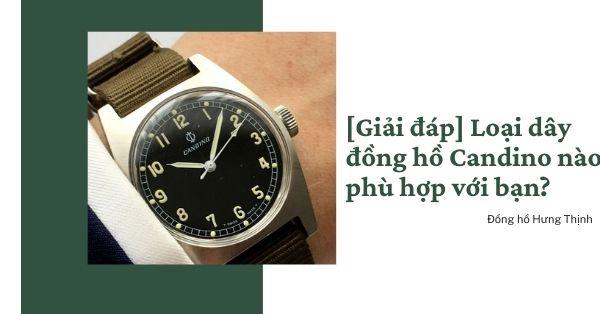 [Giải đáp] Loại dây đồng hồ Candino nào phù hợp với bạn?