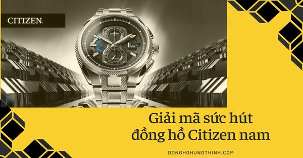 Giải mã sức hút của đồng hồ Citizen nam