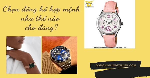 Lựa chọn đồng hồ hợp mệnh - Phát triển sự nghiệp, tiền tài tấn tới