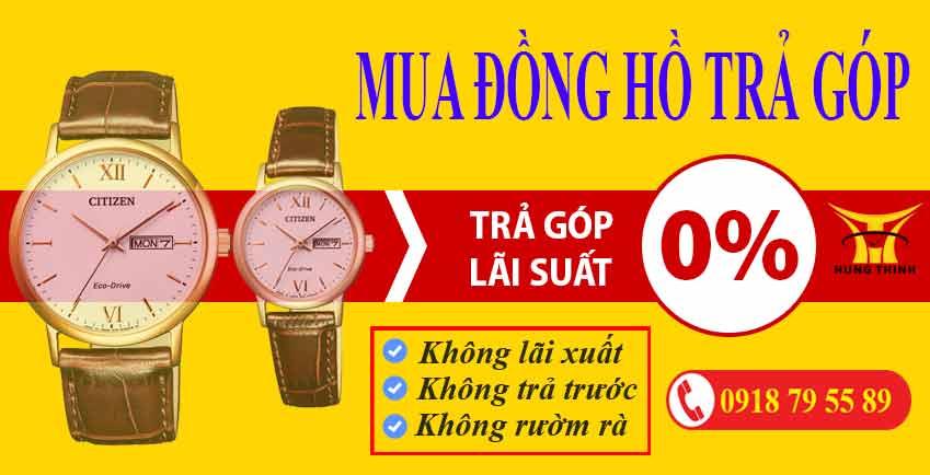 Mua đồng hồ trả góp không lãi xuất tại đồng hồ Hưng Thịnh