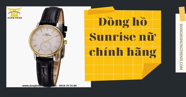 Thời thượng hơn khi sở hữu đồng hồ Sunrise nữ chính hãng